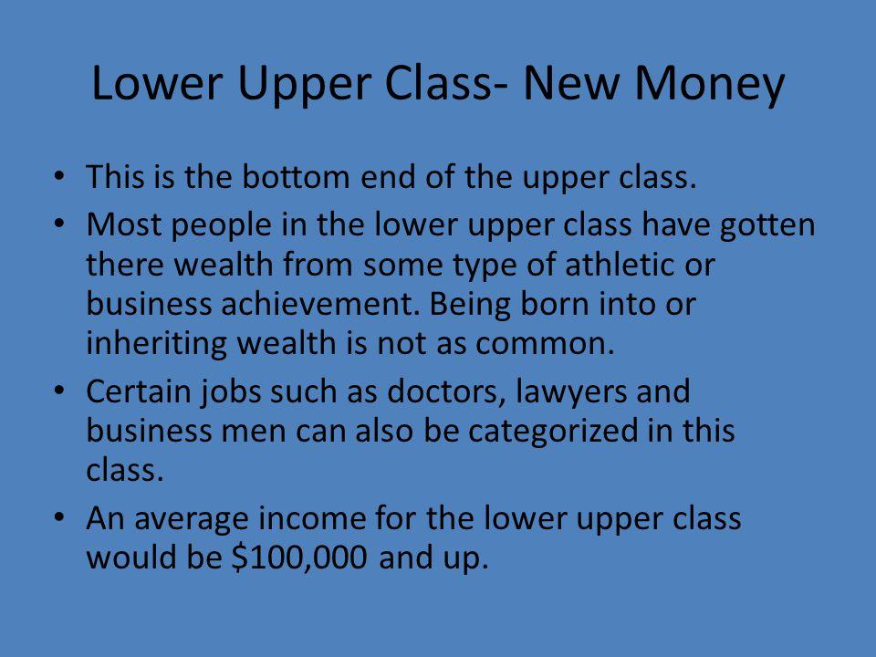 Lower Upper Class- New Money