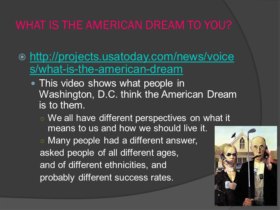 WHAT IS THE AMERICAN DREAM TO YOU
