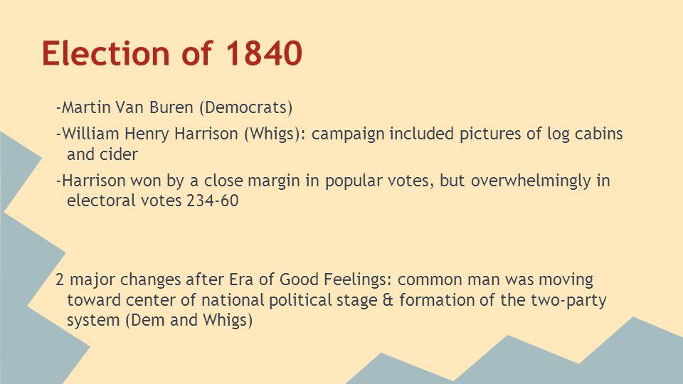 Election of 1840 -Martin Van Buren (Democrats)