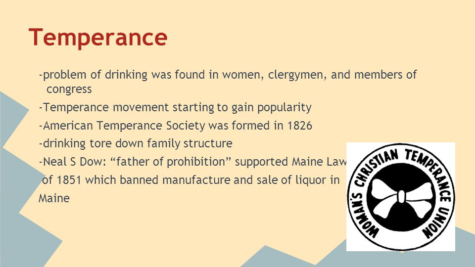 Temperance -problem of drinking was found in women, clergymen, and members of congress. -Temperance movement starting to gain popularity.