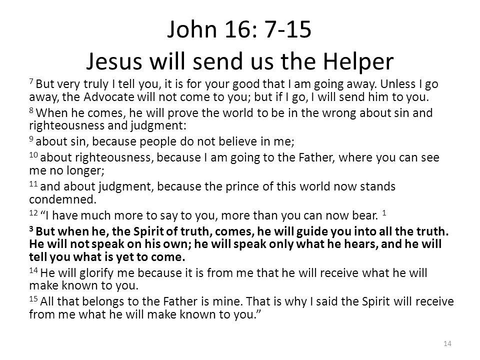 John 16: 7-15 Jesus will send us the Helper