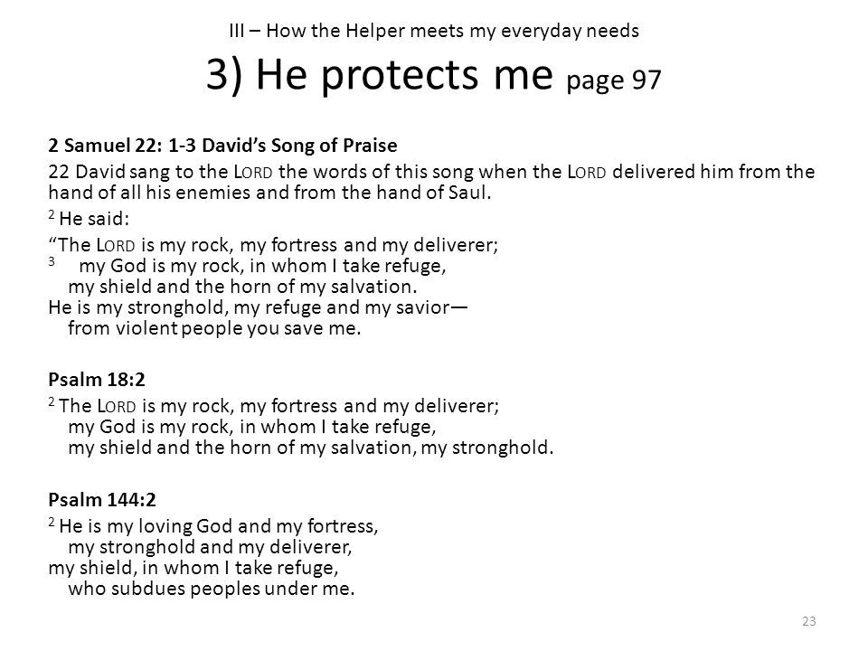 III – How the Helper meets my everyday needs 3) He protects me page 97