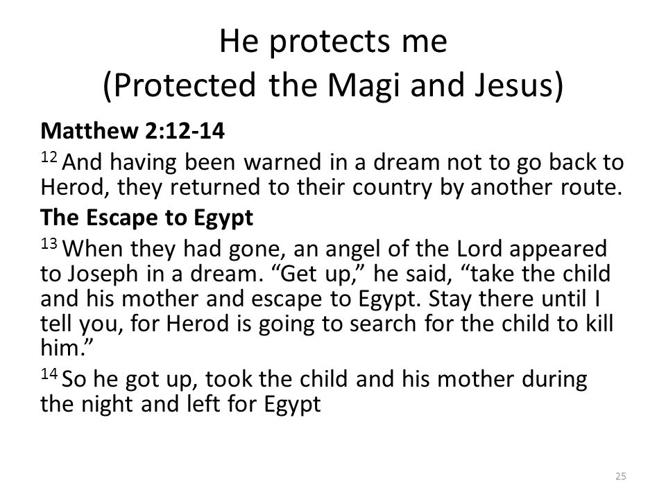 He protects me (Protected the Magi and Jesus)