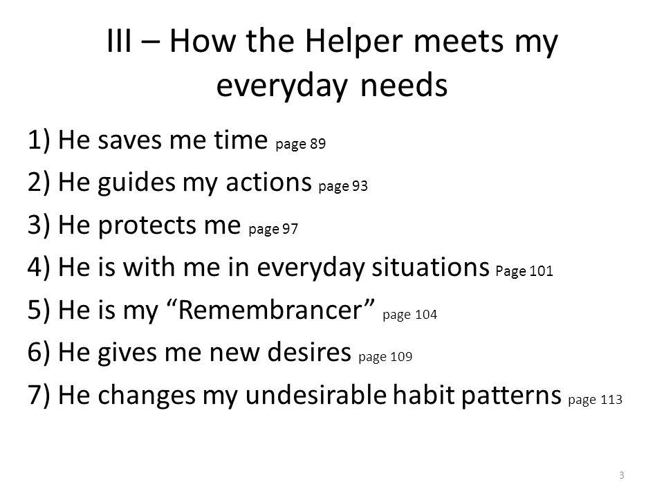 III – How the Helper meets my everyday needs