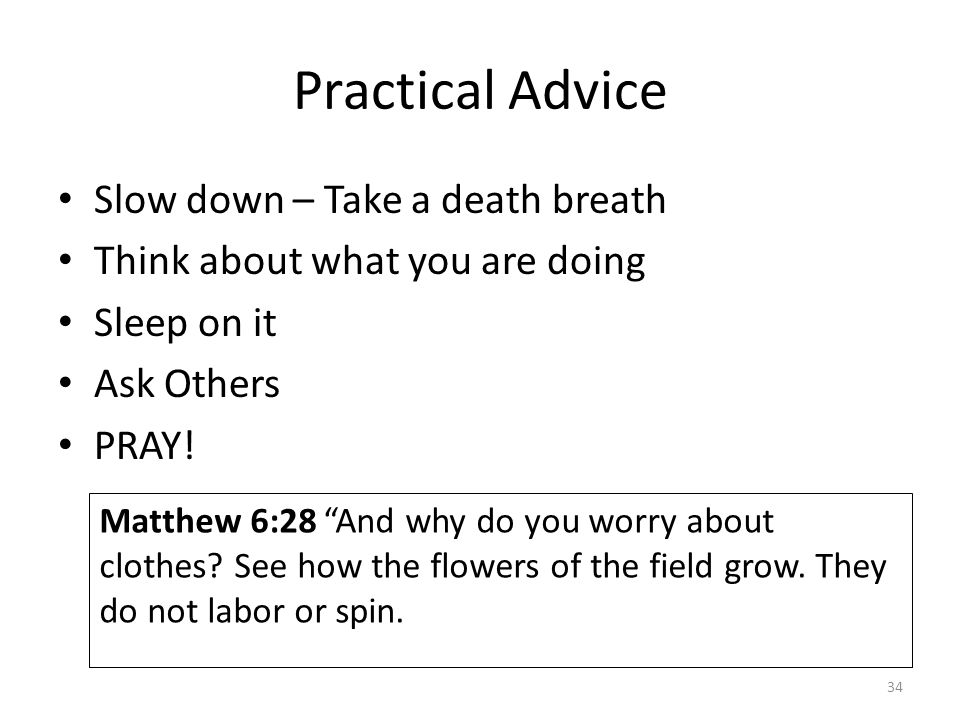 Practical Advice Slow down – Take a death breath