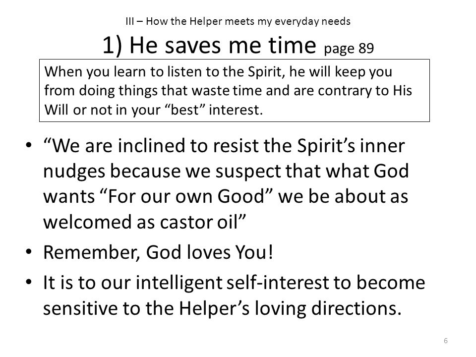 III – How the Helper meets my everyday needs 1) He saves me time page 89