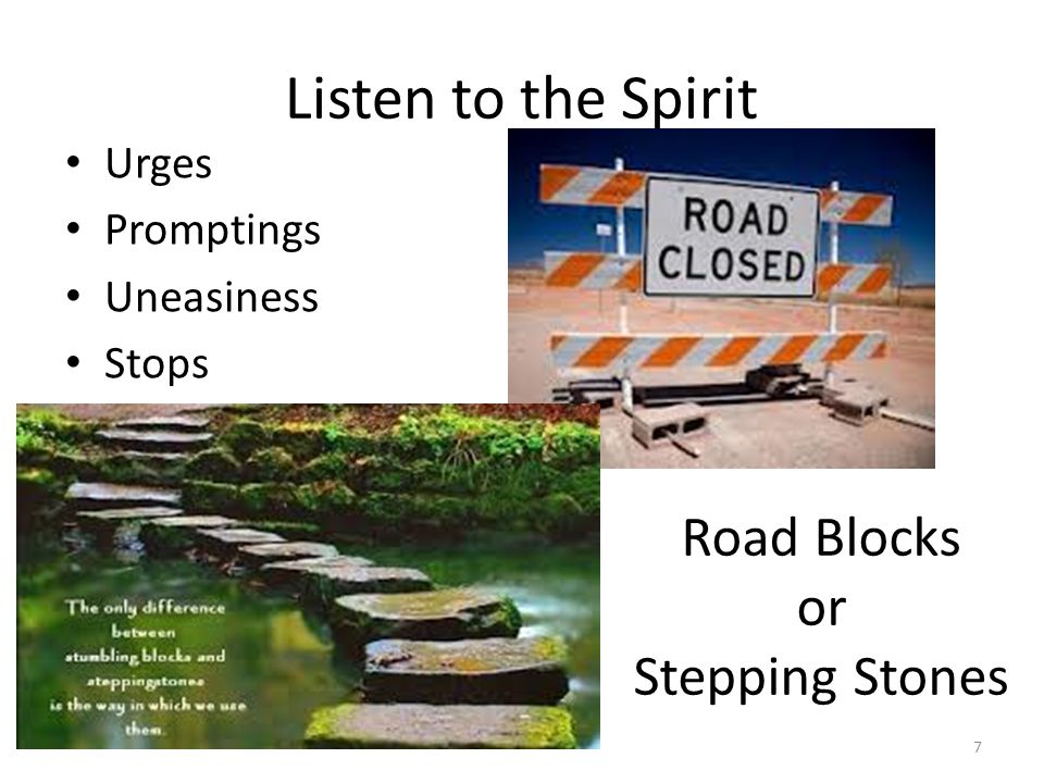 Listen to the Spirit Road Blocks or Stepping Stones Urges Promptings