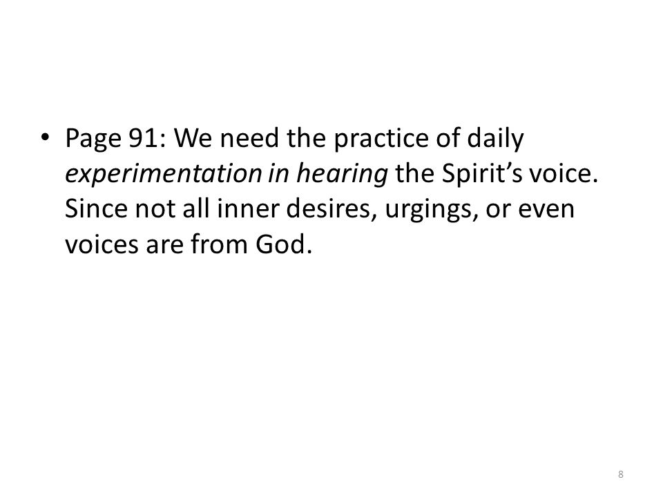 Page 91: We need the practice of daily experimentation in hearing the Spirit's voice.