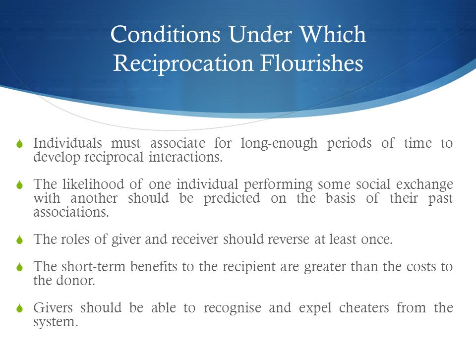 Conditions Under Which Reciprocation Flourishes