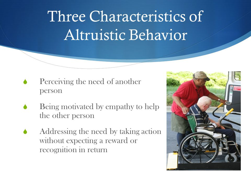 Three Characteristics of Altruistic Behavior