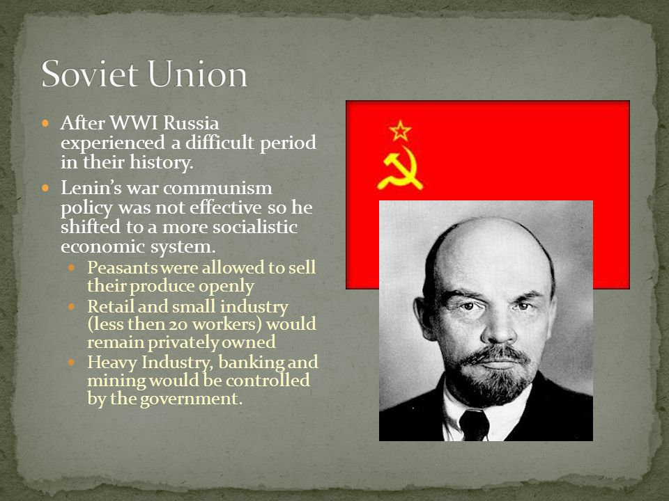 Soviet Union After WWI Russia experienced a difficult period in their history.