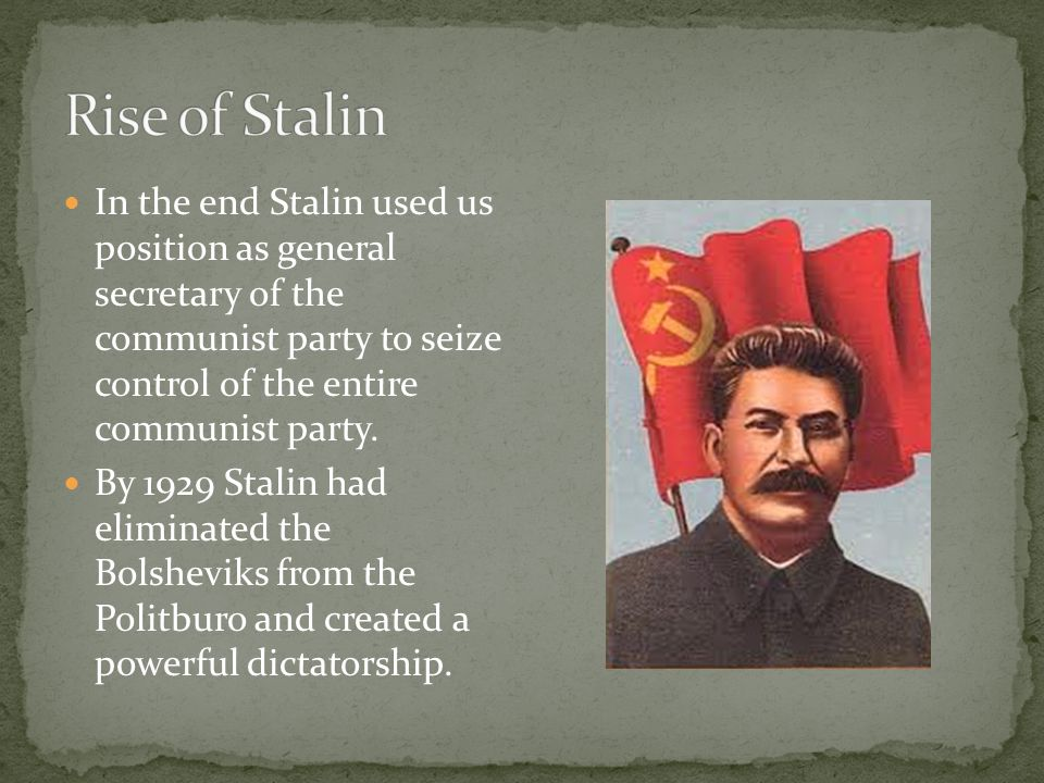Rise of Stalin In the end Stalin used us position as general secretary of the communist party to seize control of the entire communist party.