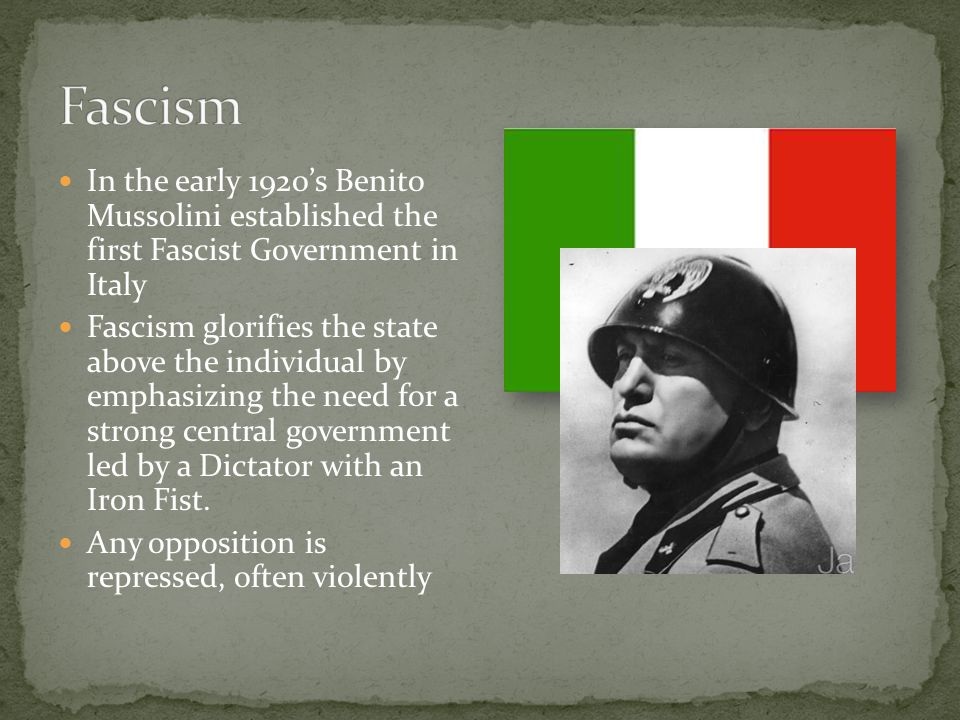Fascism In the early 1920's Benito Mussolini established the first Fascist Government in Italy.