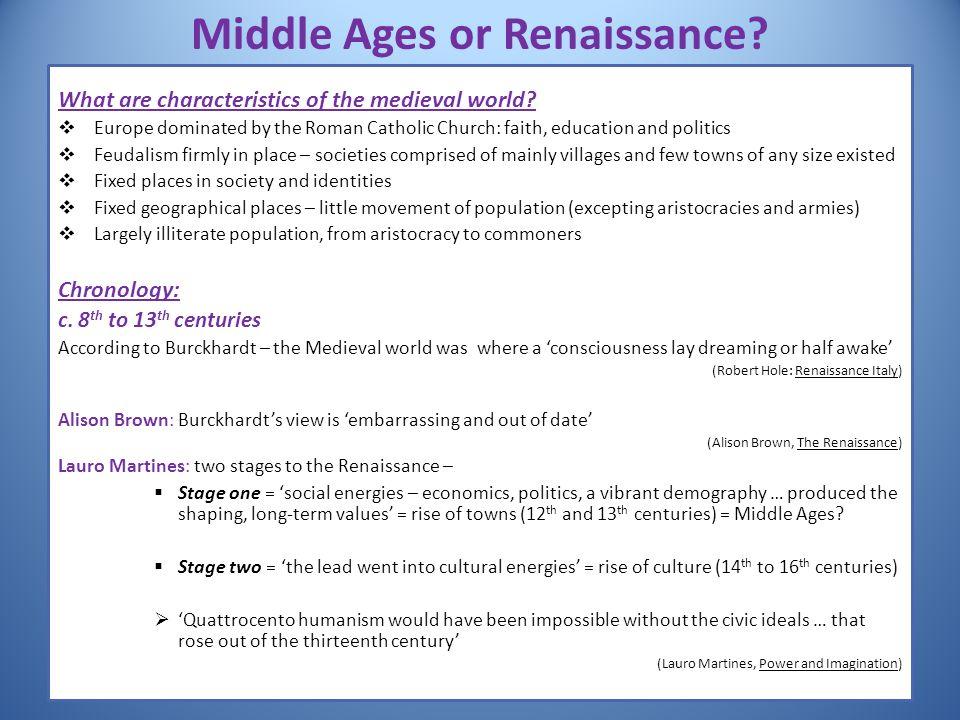 Middle Ages or Renaissance