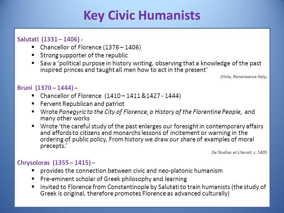 Key Civic Humanists Salutati (1331 – 1406) -