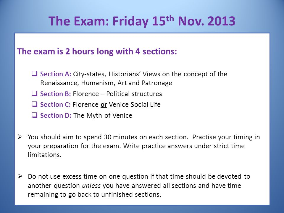 The Exam: Friday 15th Nov. 2013 The exam is 2 hours long with 4 sections: