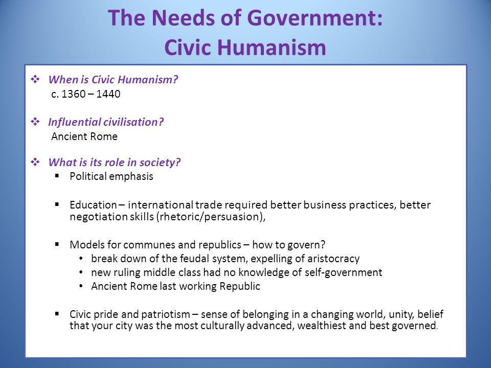 The Needs of Government: Civic Humanism