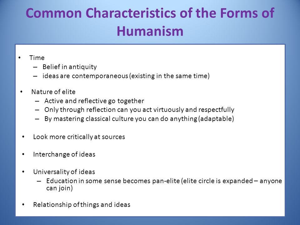 Common Characteristics of the Forms of Humanism