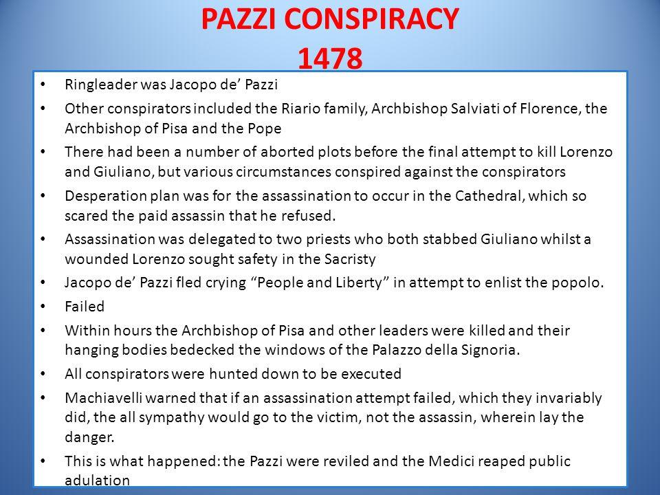 PAZZI CONSPIRACY 1478 Ringleader was Jacopo de' Pazzi