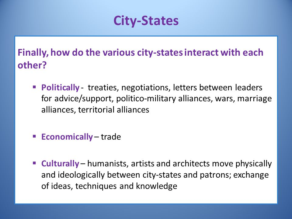 City-States Finally, how do the various city-states interact with each other
