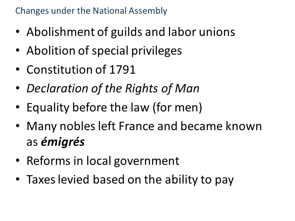 Abolishment of guilds and labor unions Abolition of special privileges