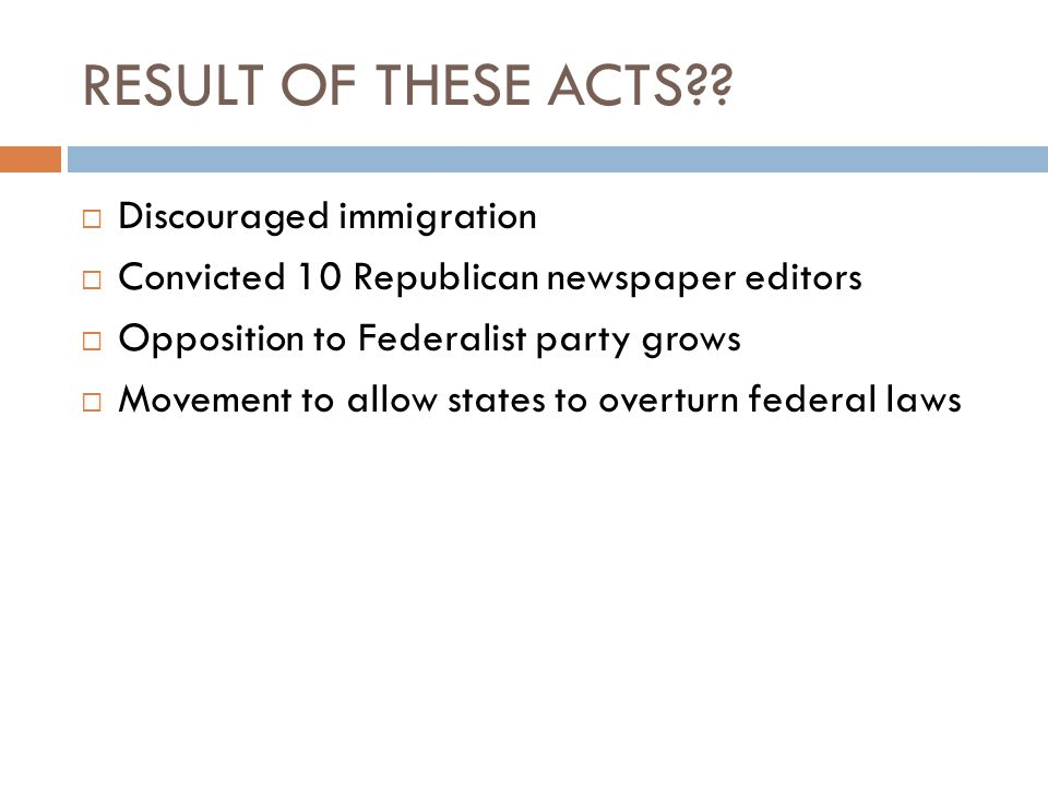 RESULT OF THESE ACTS Discouraged immigration