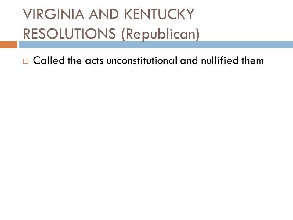 VIRGINIA AND KENTUCKY RESOLUTIONS (Republican)