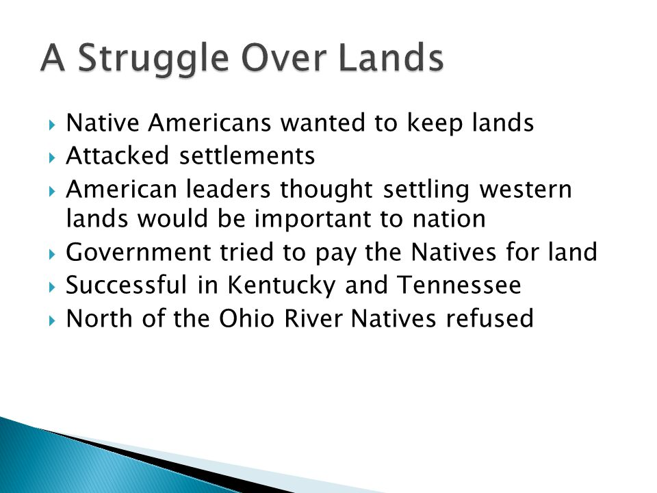 A Struggle Over Lands Native Americans wanted to keep lands