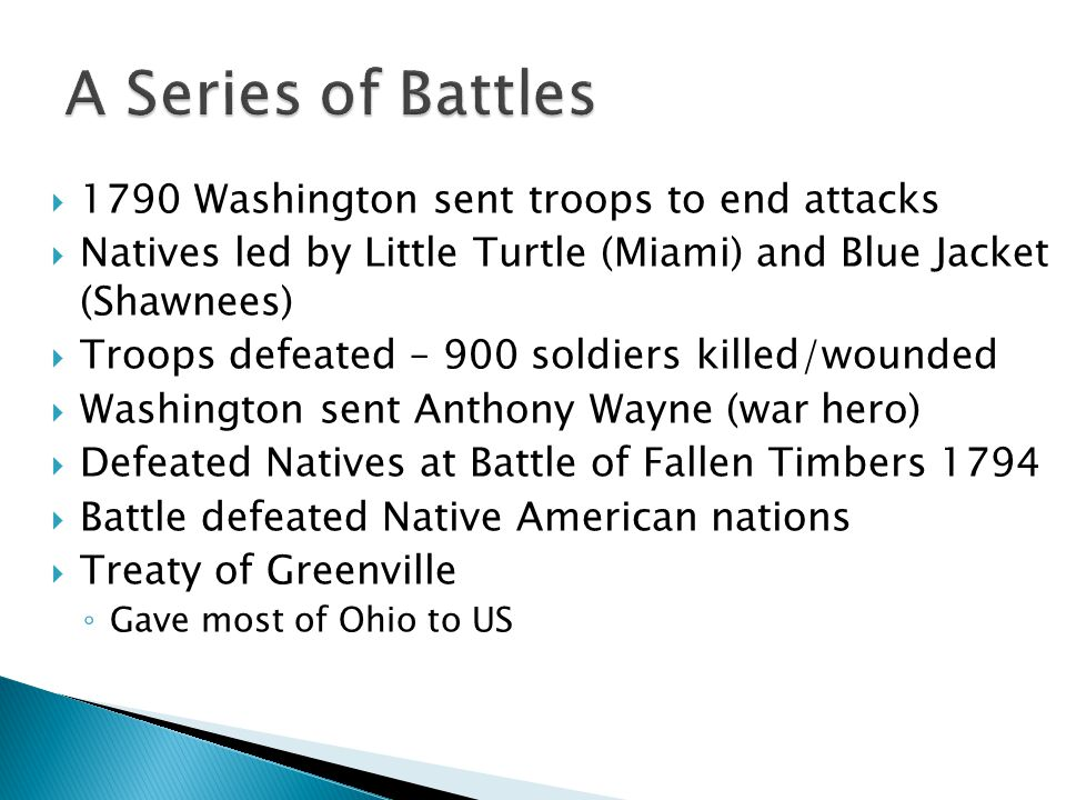 A Series of Battles 1790 Washington sent troops to end attacks