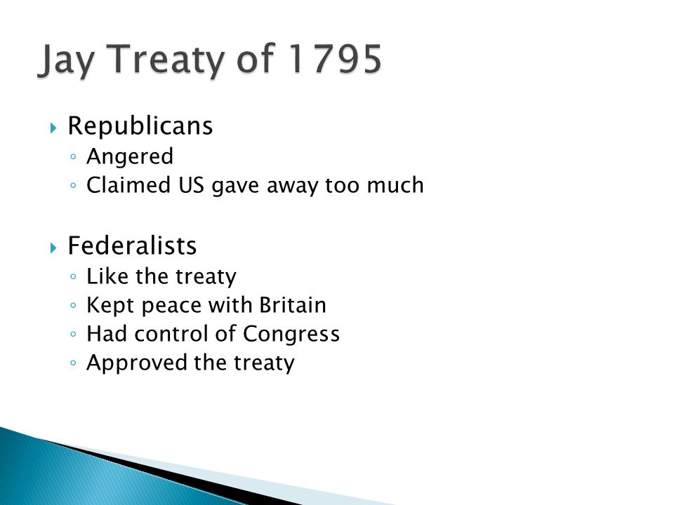 Jay Treaty of 1795 Republicans Federalists Angered