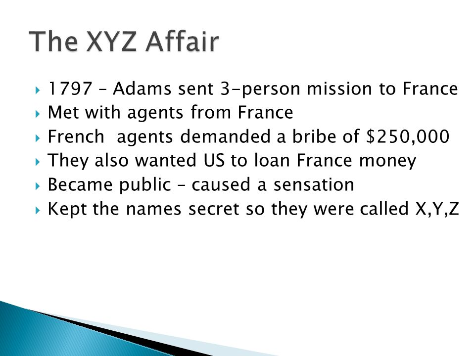 The XYZ Affair 1797 – Adams sent 3-person mission to France