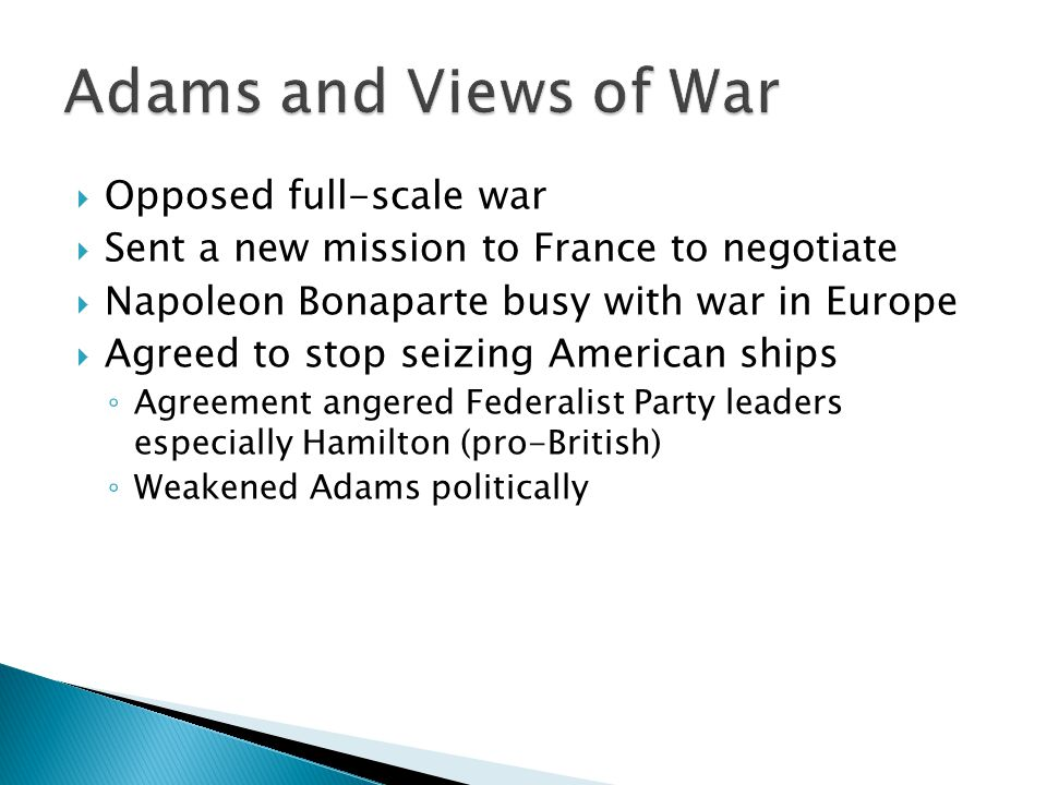Adams and Views of War Opposed full-scale war