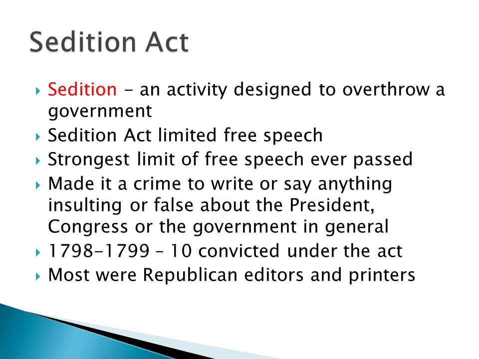 Sedition Act Sedition - an activity designed to overthrow a government