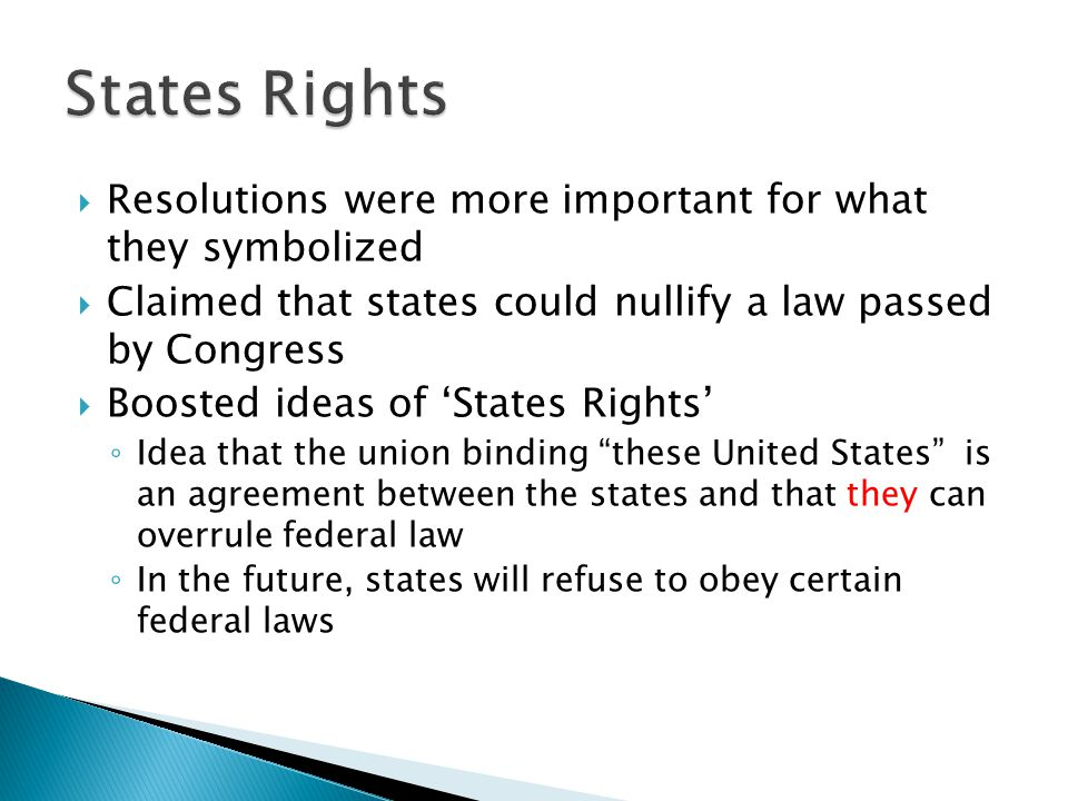 States Rights Resolutions were more important for what they symbolized
