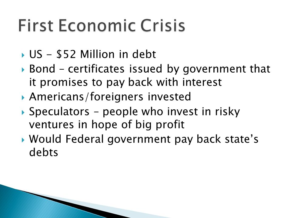 First Economic Crisis US - $52 Million in debt