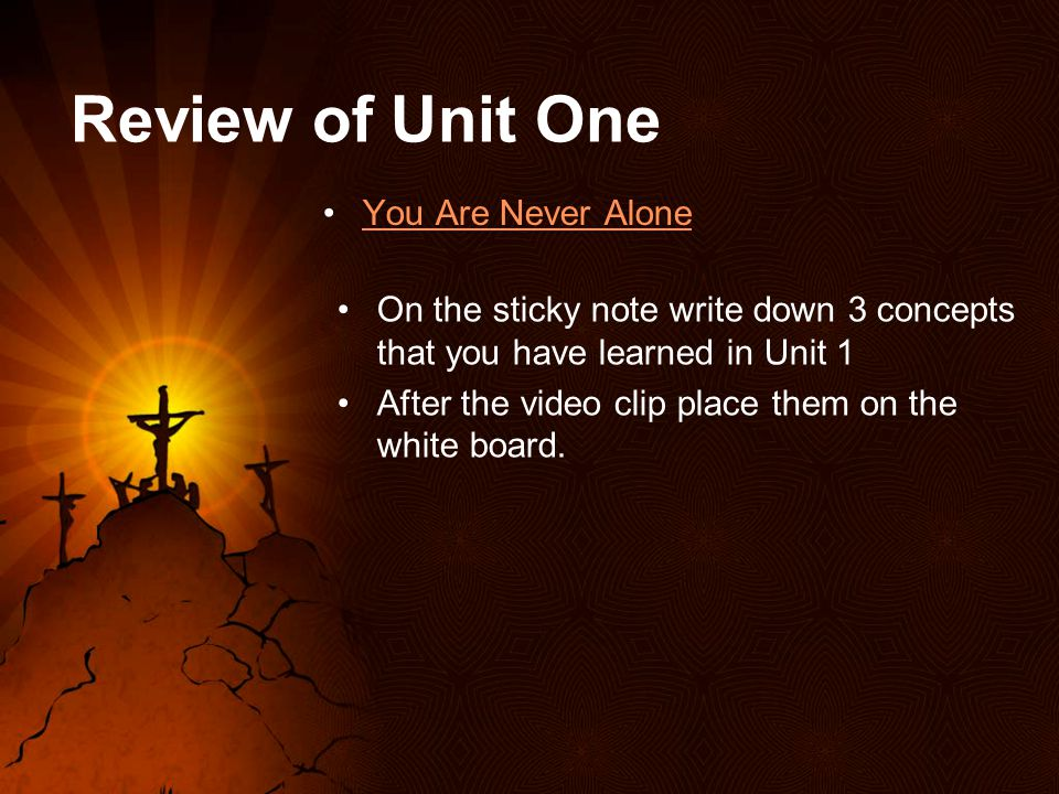 Review of Unit One You Are Never Alone
