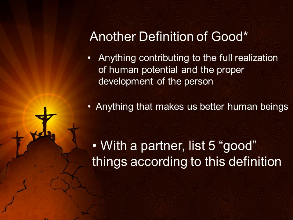 Another Definition of Good*