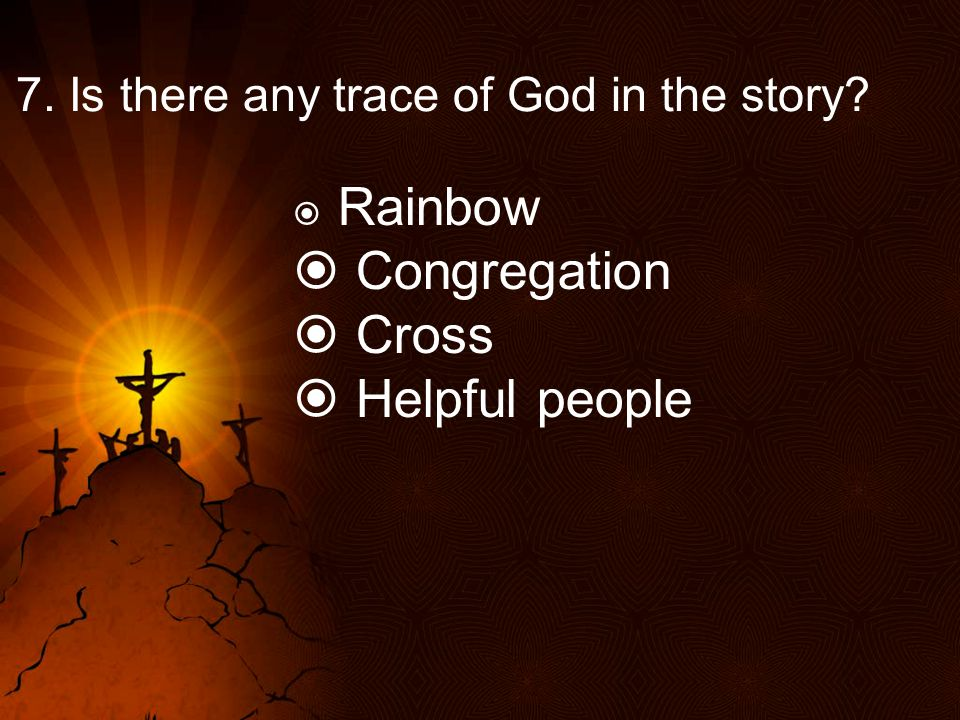 7. Is there any trace of God in the story