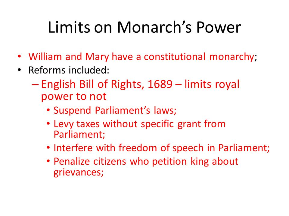 Limits on Monarch's Power