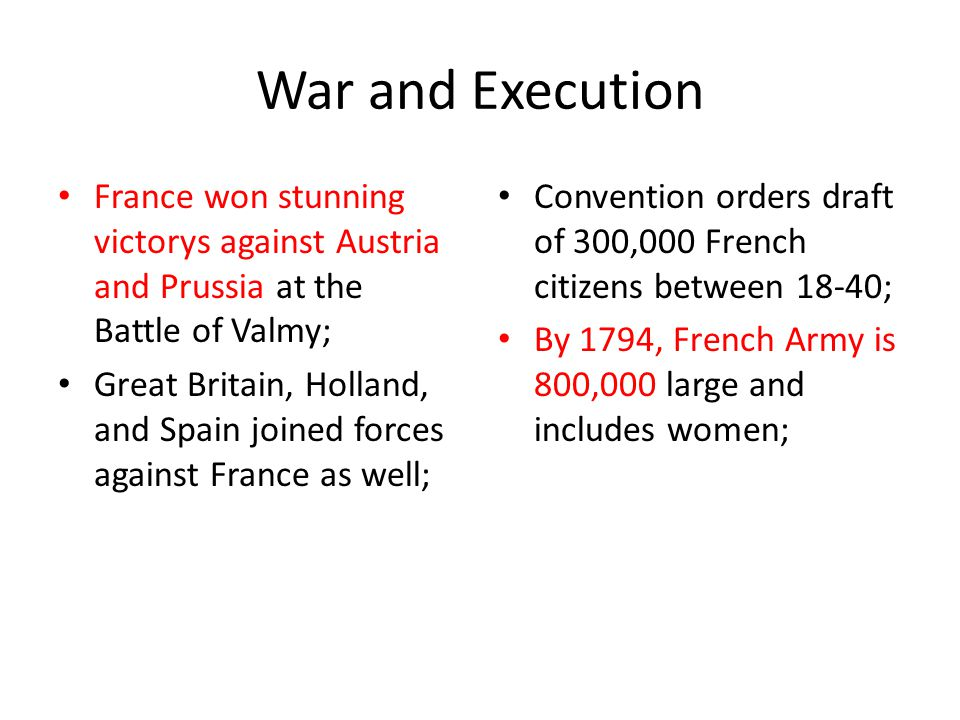 War and Execution France won stunning victorys against Austria and Prussia at the Battle of Valmy;