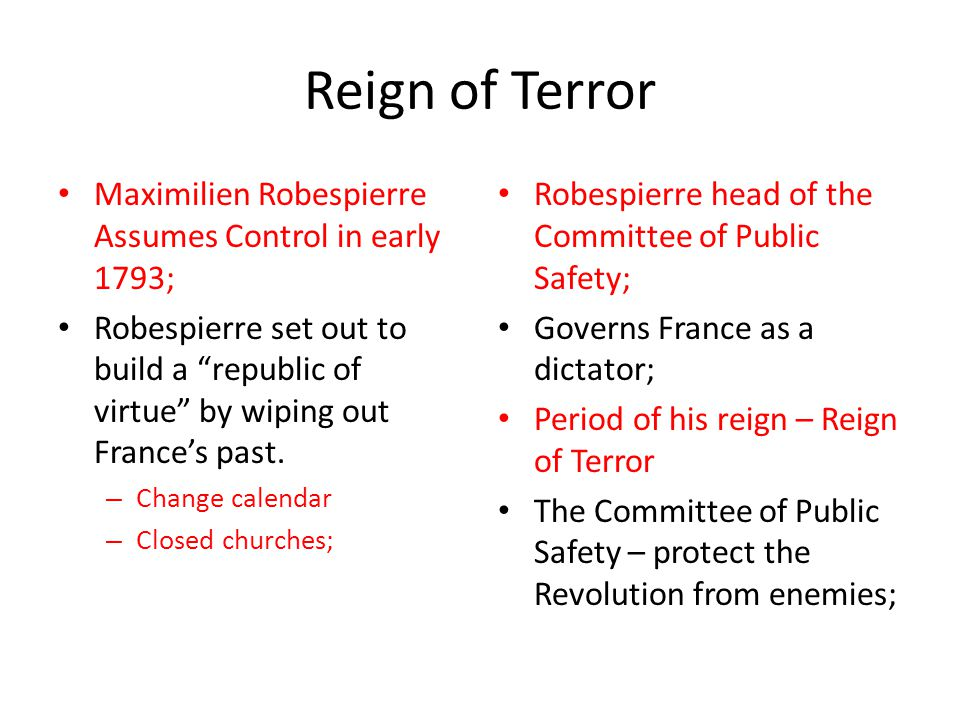 Reign of Terror Maximilien Robespierre Assumes Control in early 1793;