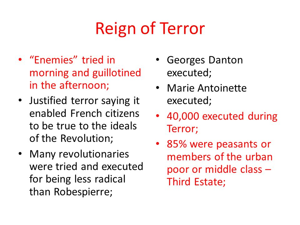 Reign of Terror Enemies tried in morning and guillotined in the afternoon;