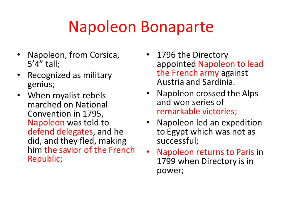 Napoleon Bonaparte Napoleon, from Corsica, 5'4 tall;