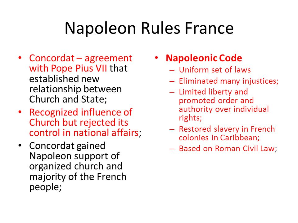 Napoleon Rules France Concordat – agreement with Pope Pius VII that established new relationship between Church and State;