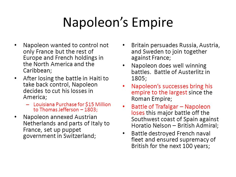 Napoleon's Empire Napoleon wanted to control not only France but the rest of Europe and French holdings in the North America and the Caribbean;