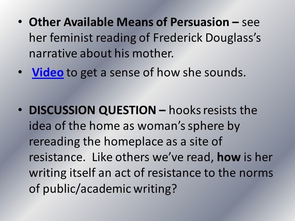 Other Available Means of Persuasion – see her feminist reading of Frederick Douglass's narrative about his mother.