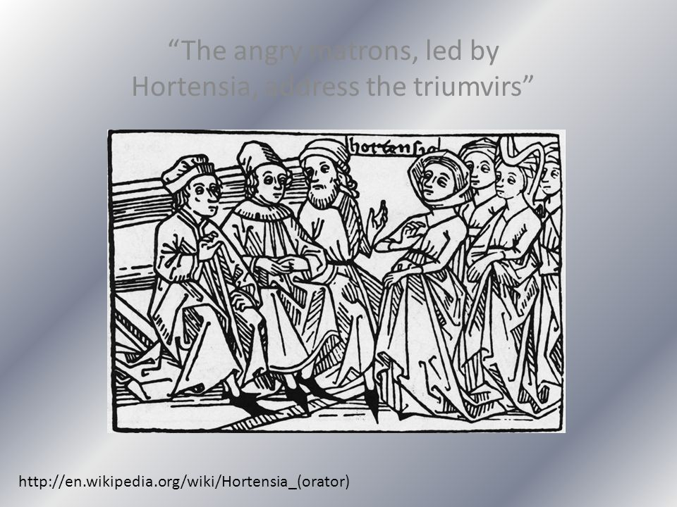 The angry matrons, led by Hortensia, address the triumvirs