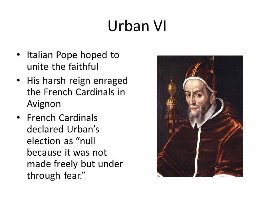 Urban VI Italian Pope hoped to unite the faithful
