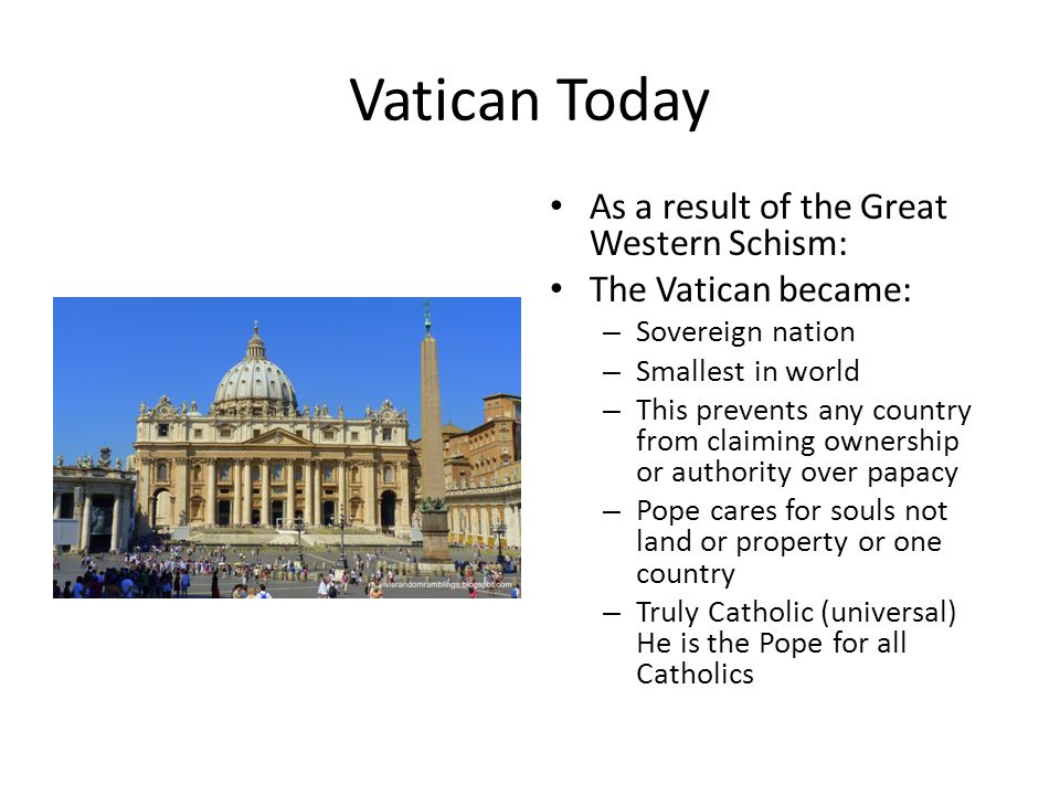 Vatican Today As a result of the Great Western Schism: