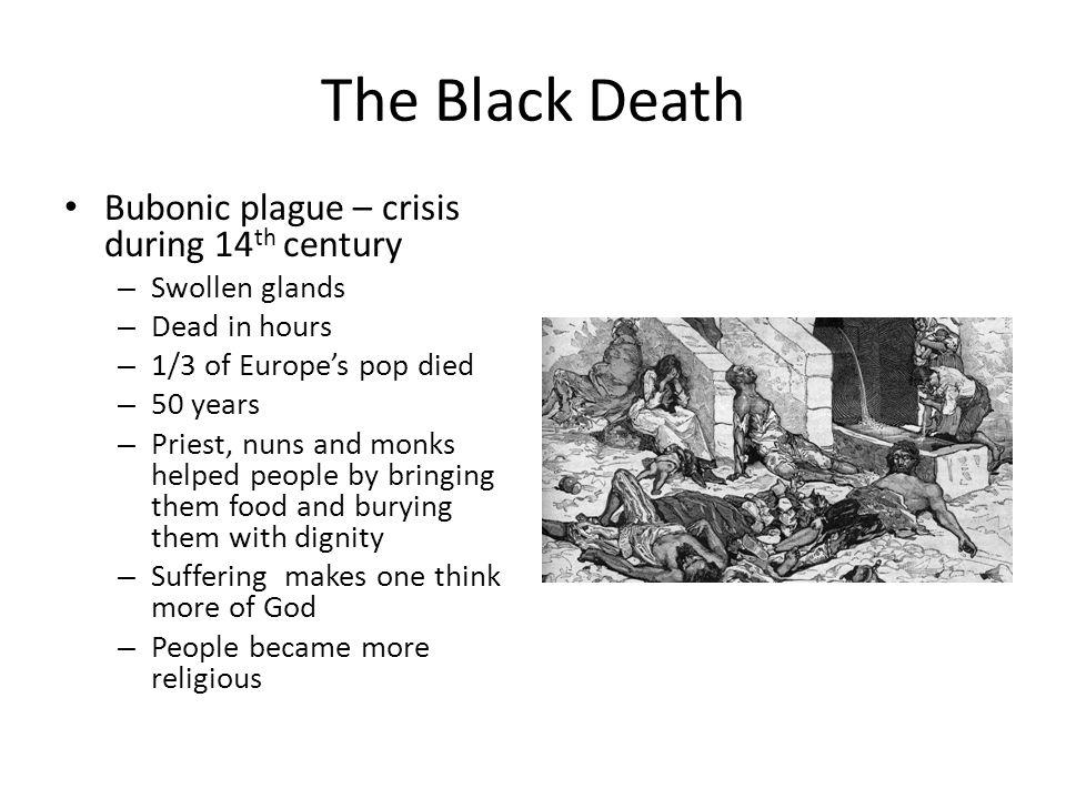 The Black Death Bubonic plague – crisis during 14th century